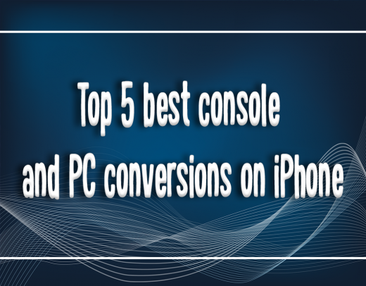 top 5 console conversions to iphone